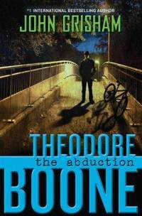 Theodore Boone: The Abduction Book Cover
